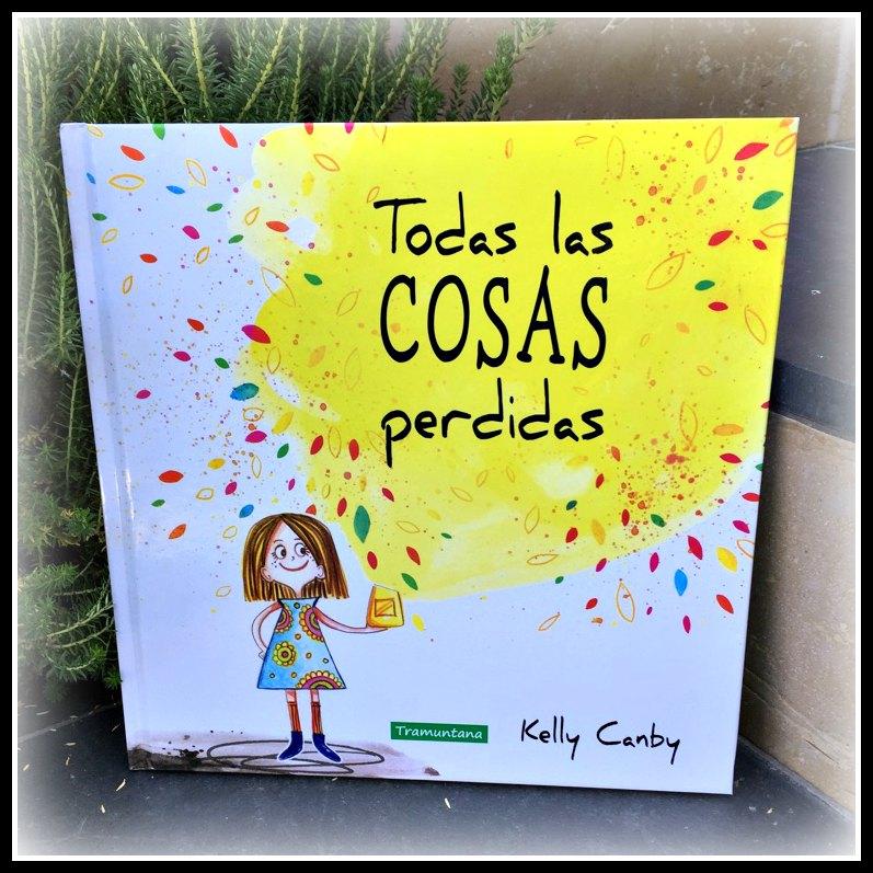 """Alt_portada libro """"Todas las COSAS perdidas"""" de Kelly Canby y publicado por Tramuntana editorial"""